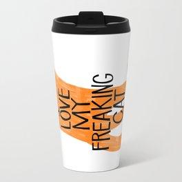 I love my freaking cat - orange Travel Mug