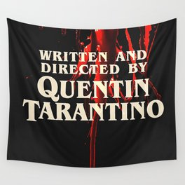 Written + Directed by Quentin Tarantino. Wall Tapestry