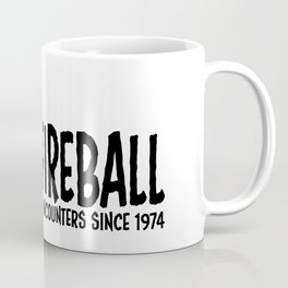Fireball - lighting up your encounters since 1974 Coffee Mug
