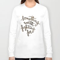 snape Long Sleeve T-shirts featuring Something worth fighting for by Earthlightened