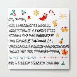 Santa in trouble christmas funny xmas gift present december 25 joyful yule jingle bells naughty nice festive Metal Print