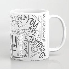 You Are * Coffee Mug
