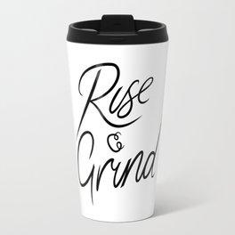 Rise and Grind Travel Mug