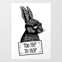 Too Hip To Hop Art Print