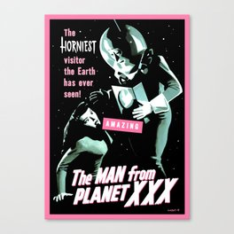 The Man from Planet XXX Canvas Print