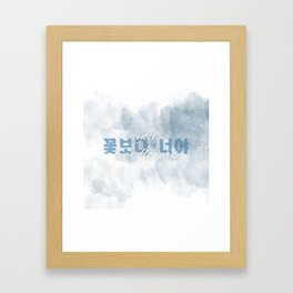 You Over Flowers // 꽃보다 너야 (Kkotboda Neoya) Framed Art Print