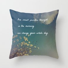 One Small Positive Thought in the Morning Throw Pillow