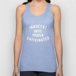 Innocent until proven caffeinated Unisex Tank Top