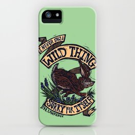 Wild Thing, I Think I Love You iPhone Case
