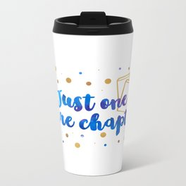 Just One More Chapter Metal Travel Mug