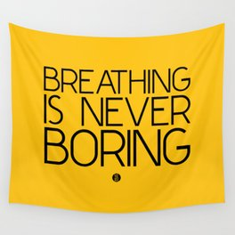 Breathing Is Never Boring Wall Tapestry