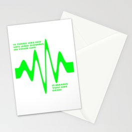 If There Are No Ups and Downs In Life You Are Dead Stationery Cards