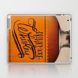 Drink More Whiskey... Laptop & iPad Skin
