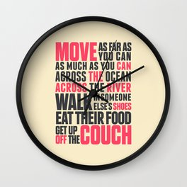 Chef Anthony Bourdain quote, move, get up off the couch, open your mind, eat, travel the world, wand Wall Clock