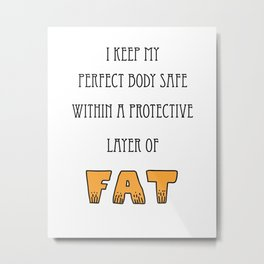 Layer of FAT Metal Print