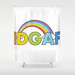 IDGAF Shower Curtain