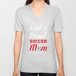 Loud and Proud Soccer Mom Beware Yells Often T-Shirt Unisex V-Neck