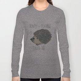 DON'T FUCKING TOUCH ME Long Sleeve T-shirt