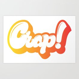Crap! lettering Art Print