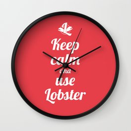 Keep calm and use Lobster Wall Clock
