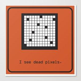 I see Dead Pixels Canvas Print