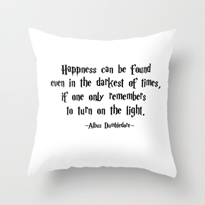 Albus Dumbledore Turn On The Light Quote Harrypotter Throw