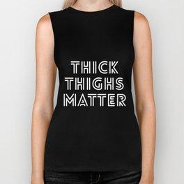 Thick Thighs Matter Biker Tank