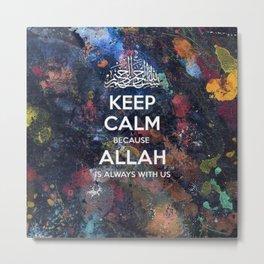 Keep Calm Allah is with Us Metal Print