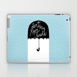 Don't Rain on My Parade Laptop & iPad Skin