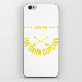 I Know I Have Diabetes But Just Give Me The Darn Cupcake T-shirt Design Sweets Dessert Sugar Glucose iPhone Skin