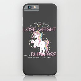 Unicorn I'm A Fat Ass But I Can Lose Weight Sarcastic iPhone Case