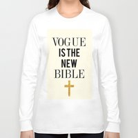 bible Long Sleeve T-shirts featuring VOGUE IS THE NEW BIBLE by Beauty Killer Art