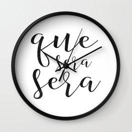 Que Sera Sera sign, Spanish quote, Apartment decor, Printable Poster, Home decor, Modern wall art Wall Clock