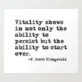 The ability to start over - F. Scott Fitzgerald quote Art Print