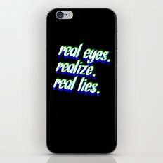 REAL EYES. REALIZE. REAL LIES. iPhone & iPod Skin