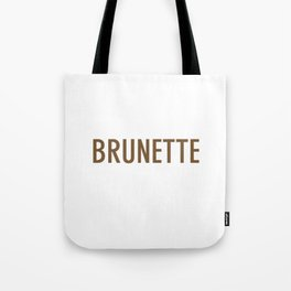 It is a Brunette Thing Funny Brunette T-Shirt for Women Tote Bag