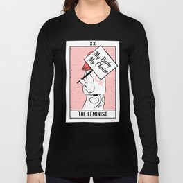The Feminist - My Body My Choice Long Sleeve T-shirt