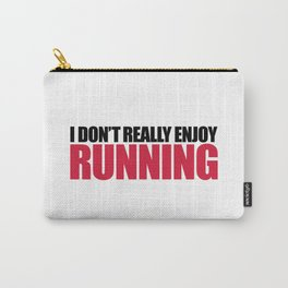 Don't Enjoy Running Funny Gym Quote Carry-All Pouch