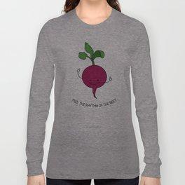 Feel the Rhythm of the Beet Long Sleeve T-shirt