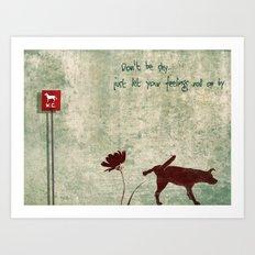 Don't be shy... Art Print