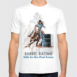 Barrel Racing - Life in the Fast Lane T-shirt