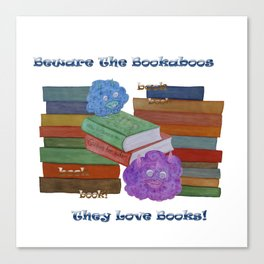 Beware The Bookaboos Canvas Print