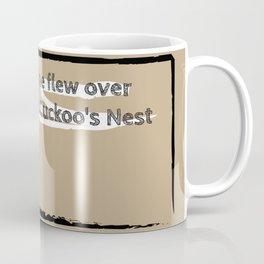 One flew over the Cuckoo's Nest Coffee Mug