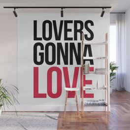 Lovers Gonna Love Funny Quote Wall Mural