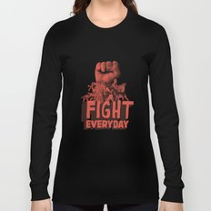 FIGHT EVERYDAY Long Sleeve T-shirt