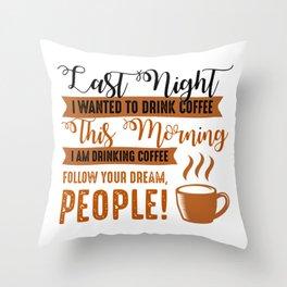 Follow Your Dream Throw Pillow