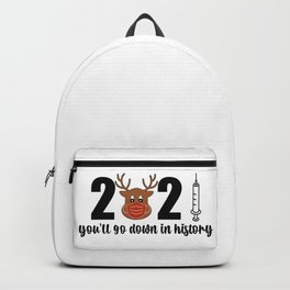 2021 Youll Go Down In History Funny Christmas Pandemic Reindeer Backpack