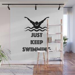 Just Keep Swimming Wall Mural