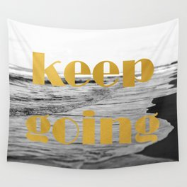Keep Going Wall Tapestry