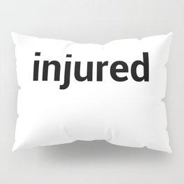 injured Pillow Sham